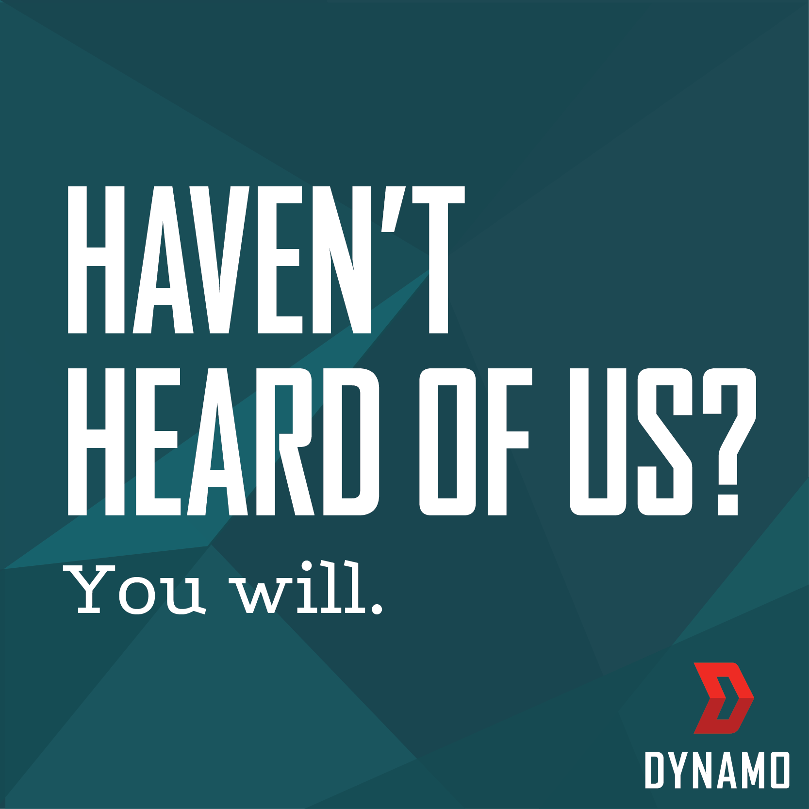 You don't know us yet, but give it time. Soon, we'll be unforgettable. We are Dynamo and we're changing the future of logistics.