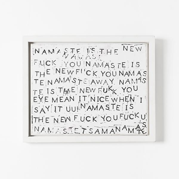 """Namaste Is The New Fuck You / Acrylic / / 16"""" x 13"""""""