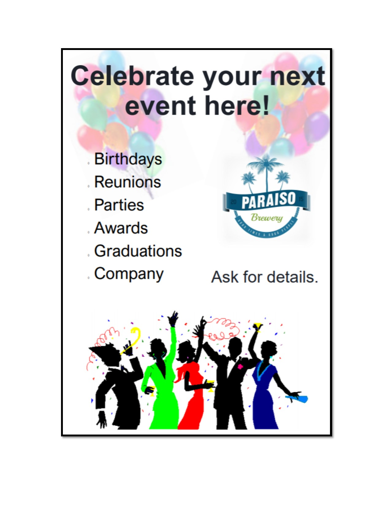 Celebrate your get-together at Paraiso Brewery! Food vendors and DJ vendors can be arranged! Join us for a lot of fun! Our event center is equipped with a projector, a big screen, and endless possibilities!