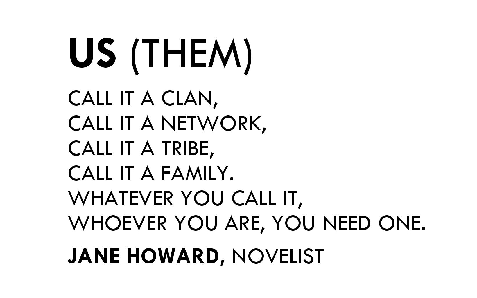 GROUP THINK - 03.2016 - US (THEM) - Jane Howard quotation.jpg
