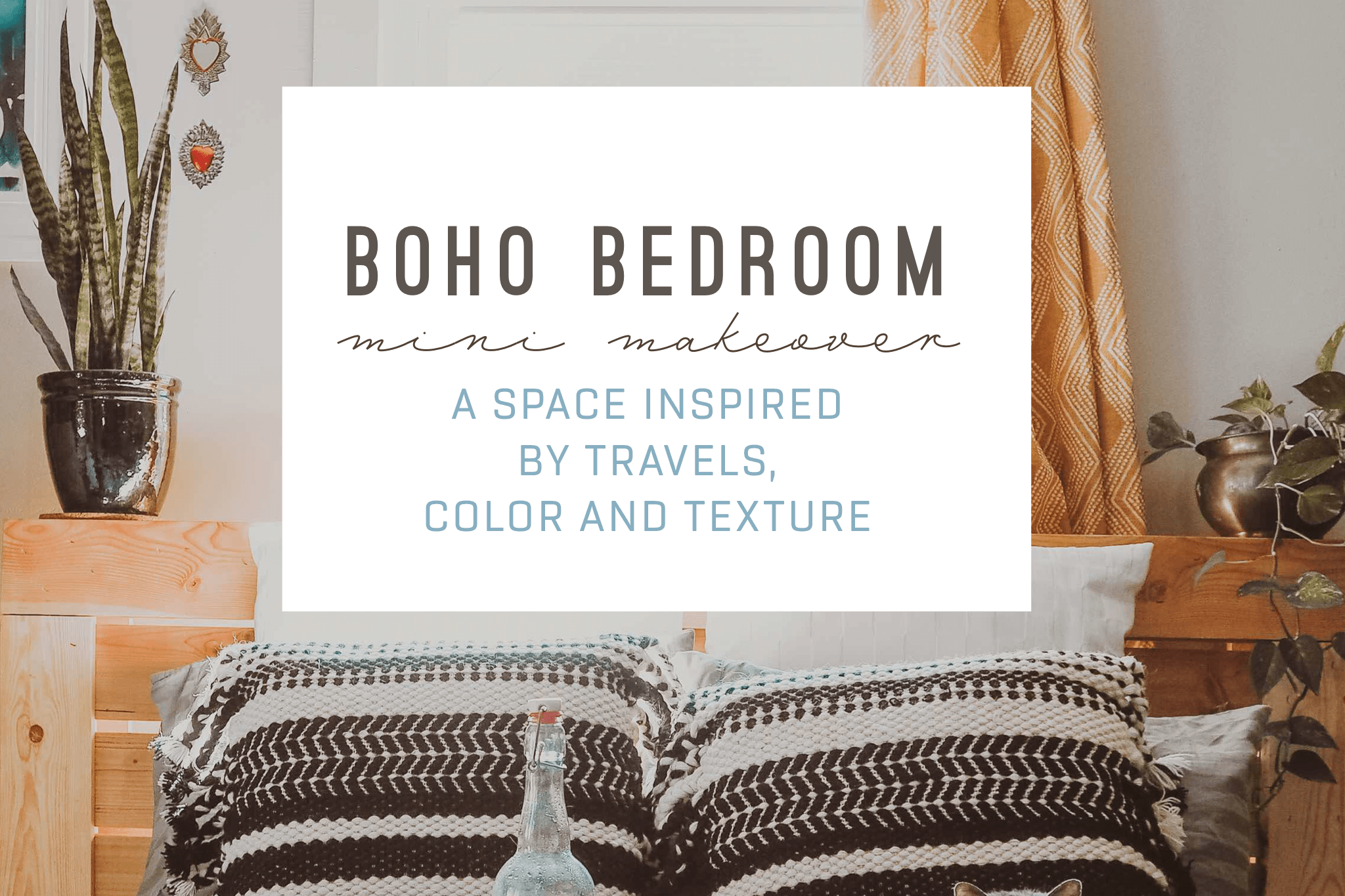 boho bedroom, mini makeover, luxe style, jungalow style, plant magic