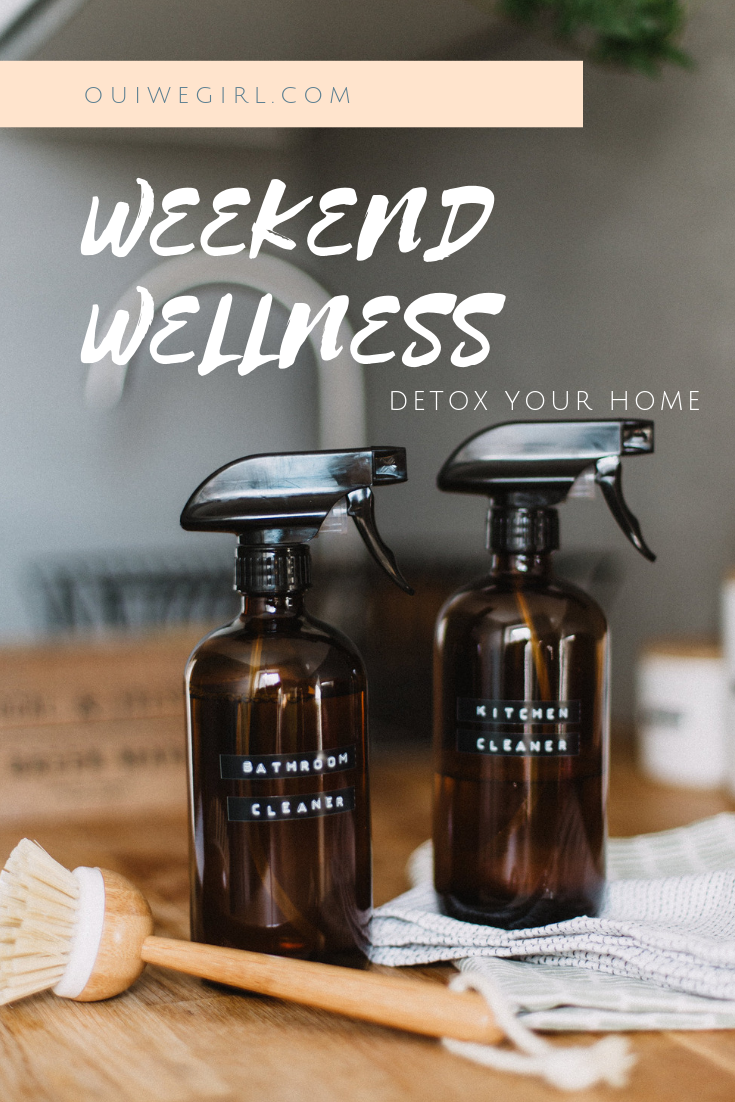 Weekend Wellness: Detox Your Home via ouiwegirl.com