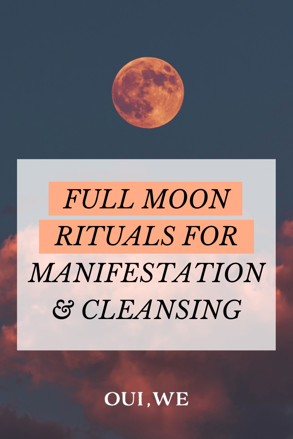How To Perform Full Moon Rituals: For Manifestation, Energy