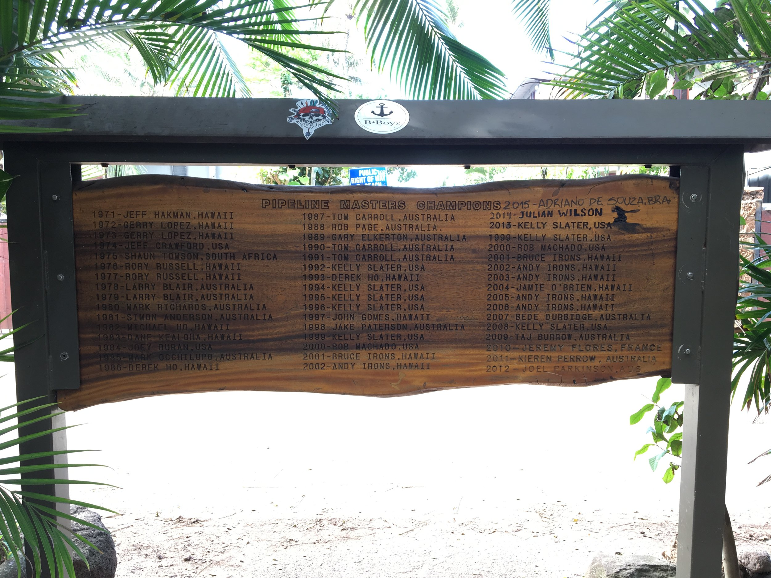 The plaque next to Pipeline with all the winners of the Pipemasters since 1971. Jeff Crawford 4th one in. We were also lucky enough to have a beer overlooking Waimea Bay with Tom Carroll. It was not until I saw this board that I realised he was 3 times Pipemaster. Sorry Tom.