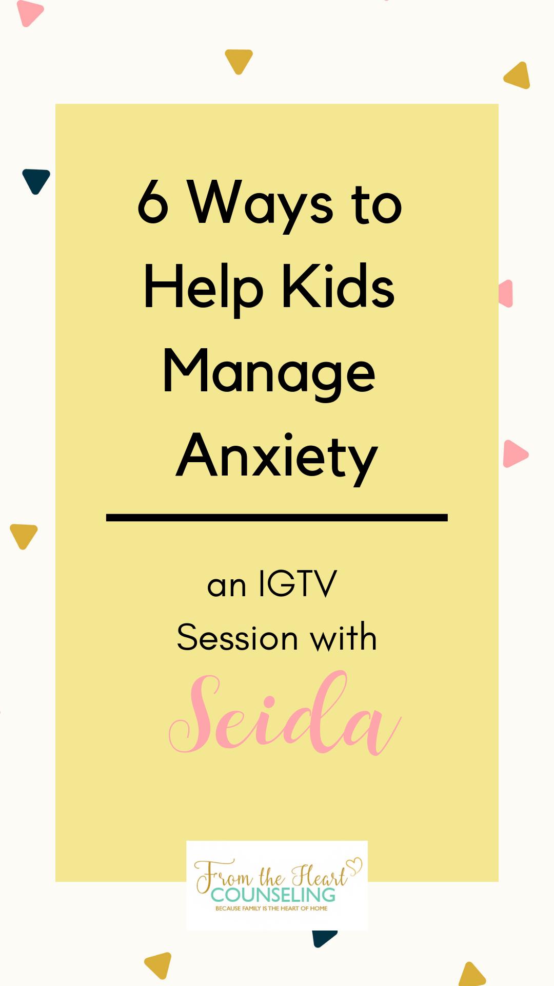 6 ways kids manage anxiety