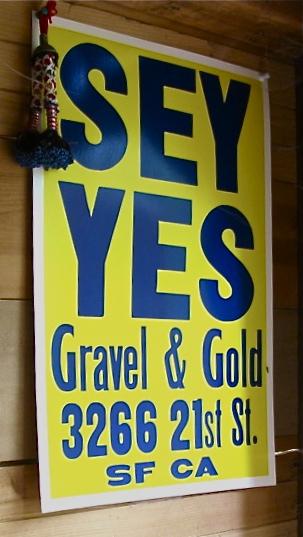 Gravel & Gold SEY YES Poster, 2009