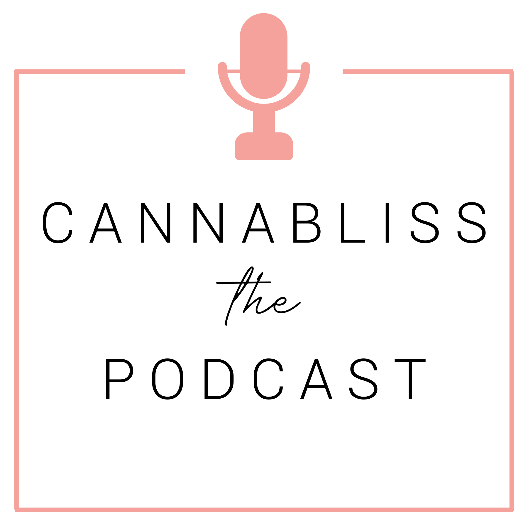 CANNABLISS PODCAST.png