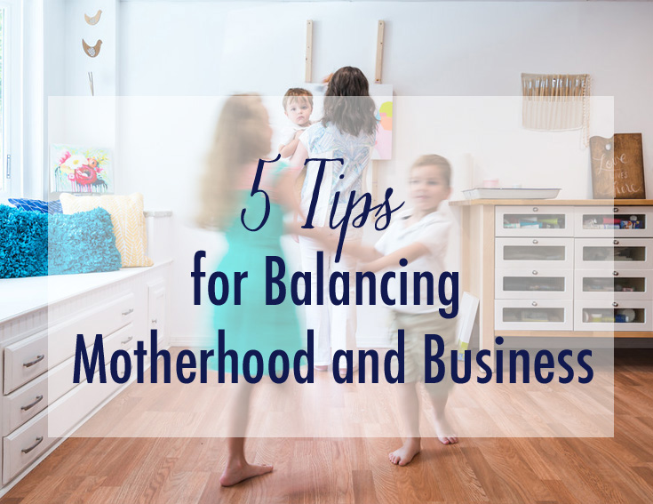 balancing motherhood and business