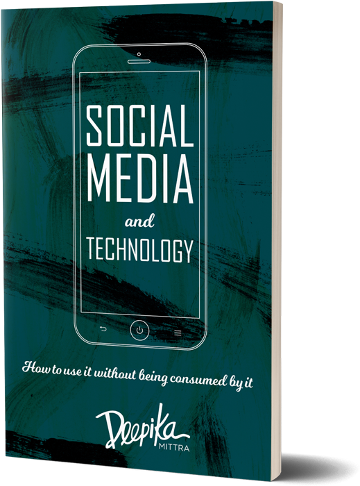 Social Media and Technology: How to use it without being consumed by it. A self care e-book by Deepika Mittra