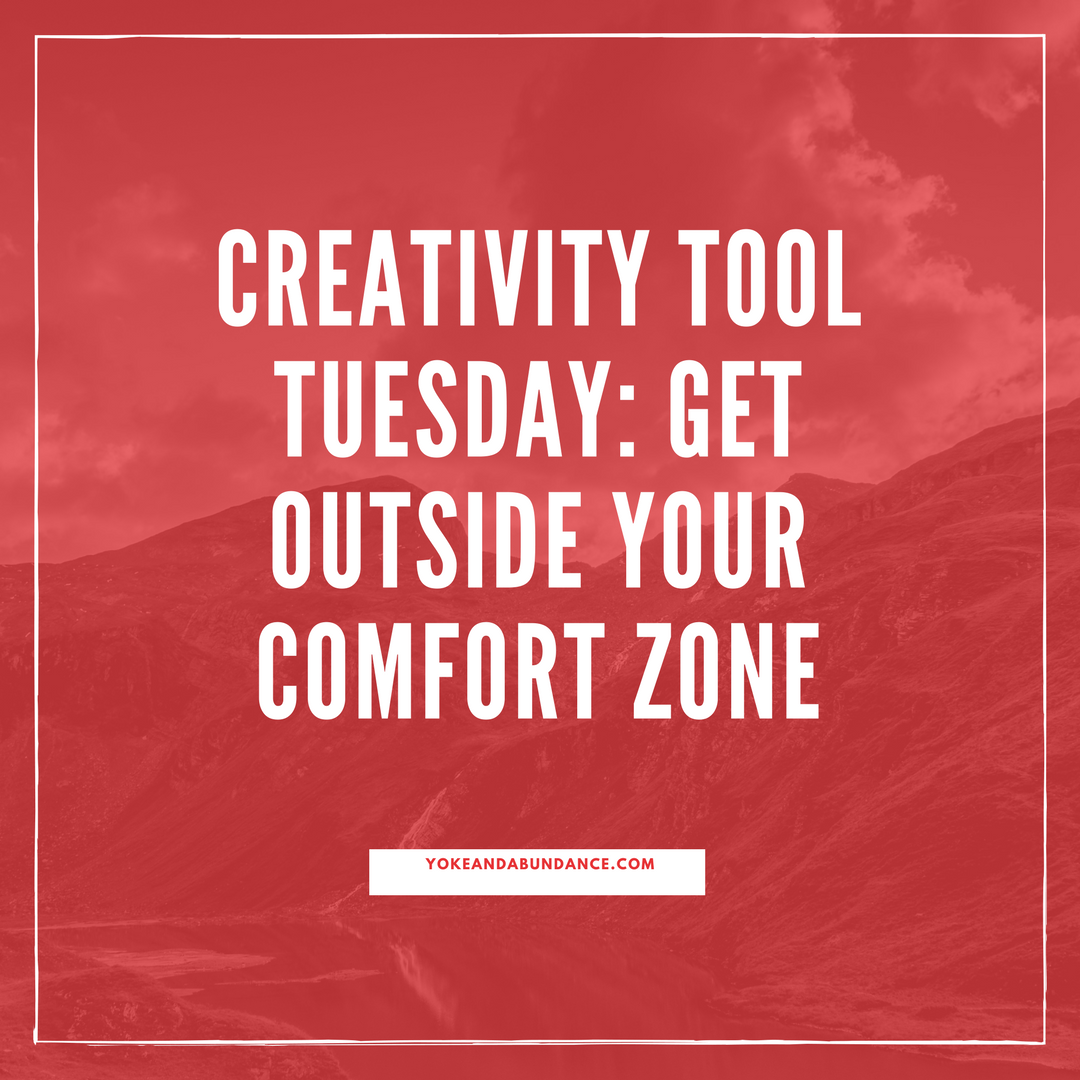 Get outside your comfort zone