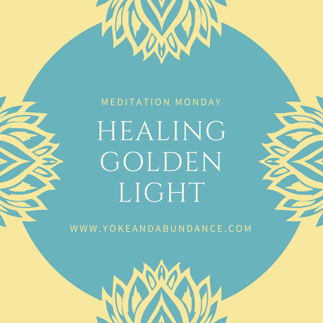 Meditation Monday: Healing Golden Light