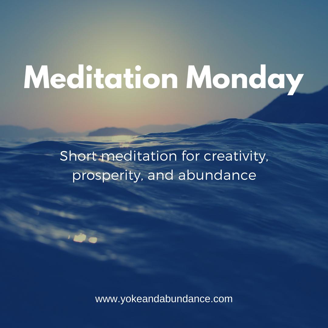 Meditation Monday_ Creativity, Prosperity, and Abundance.jpg