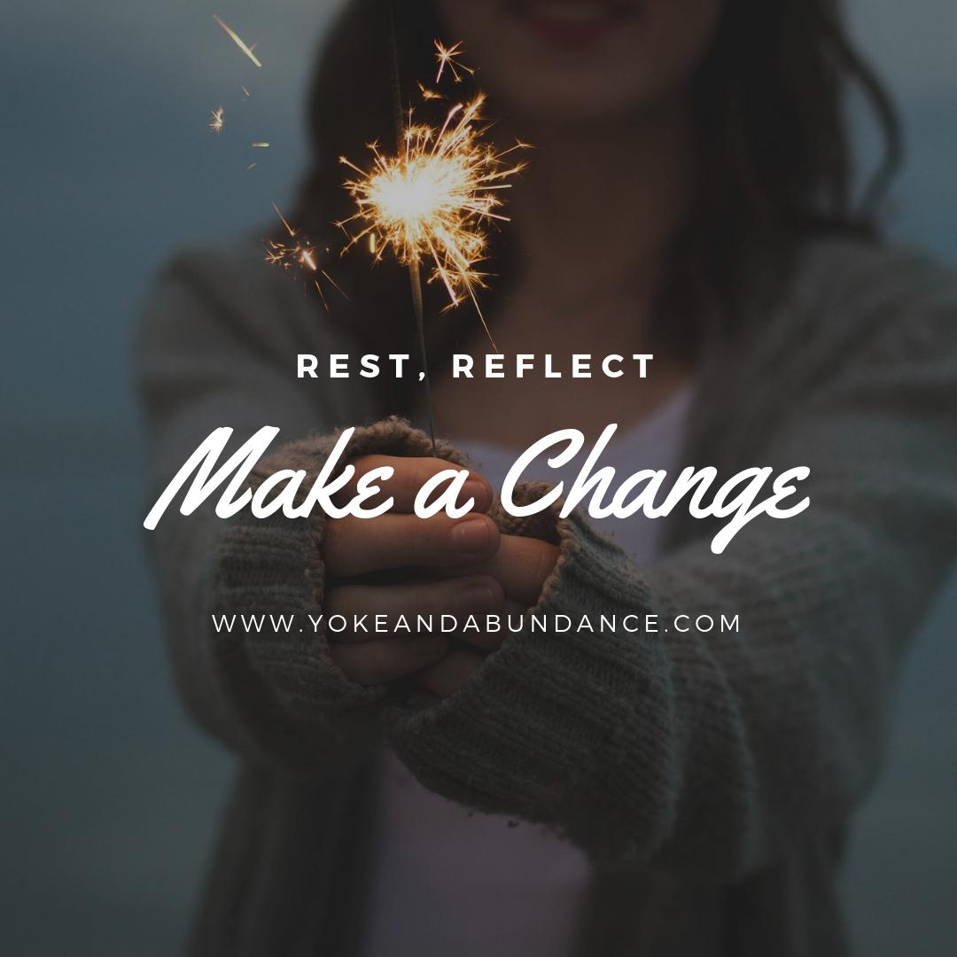 Rest, Reflect, Make a Change.jpg