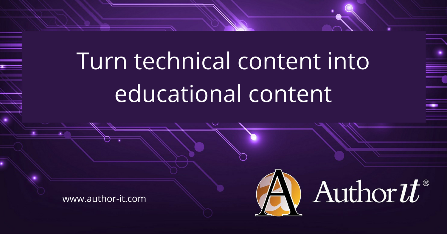 Technical content into educational content