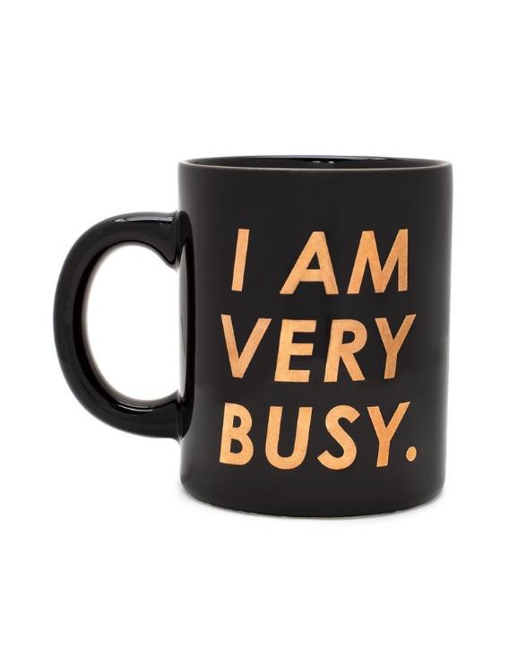 I am very busy coffee mug