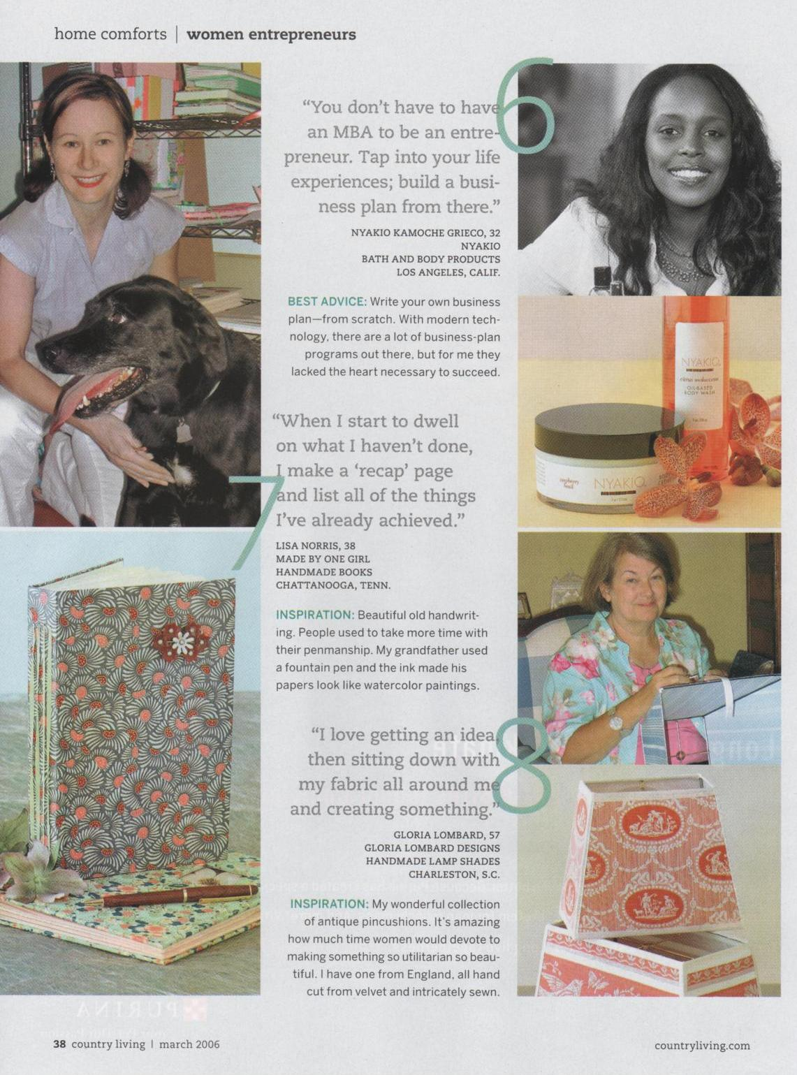 I was one of 7 chosen for the first Women Entrepreneurs stories in Country Living Magazine, 2006
