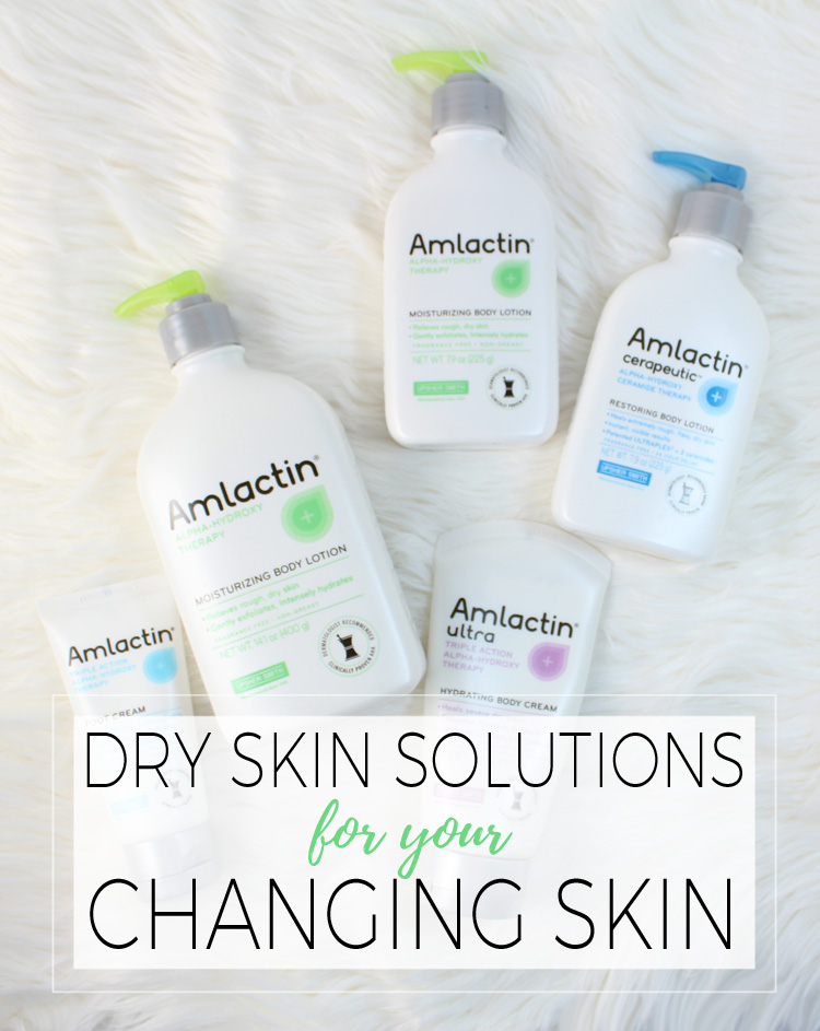 Dry Skin Solutions for Your Changing Skin