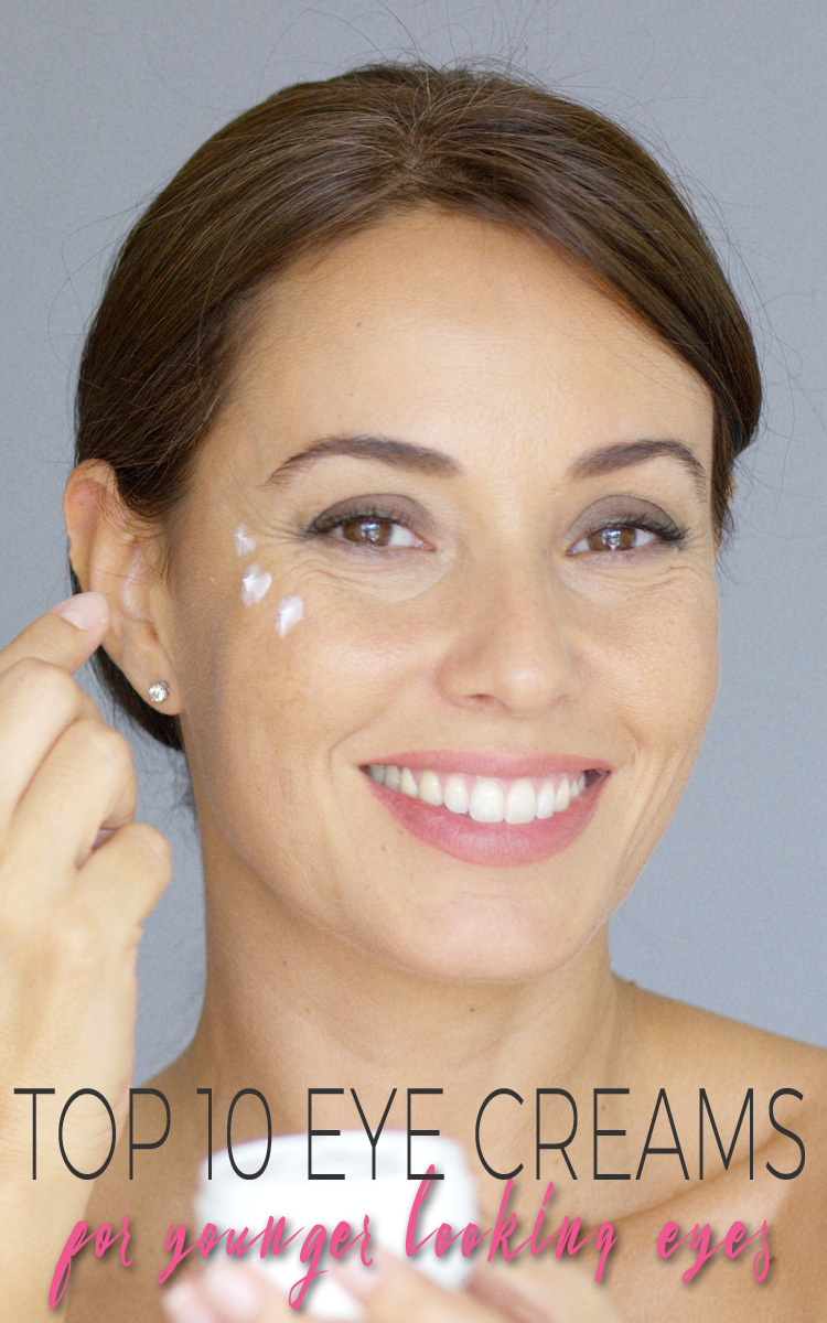 Top 10 Eye Creams for Younger Looking Eyes