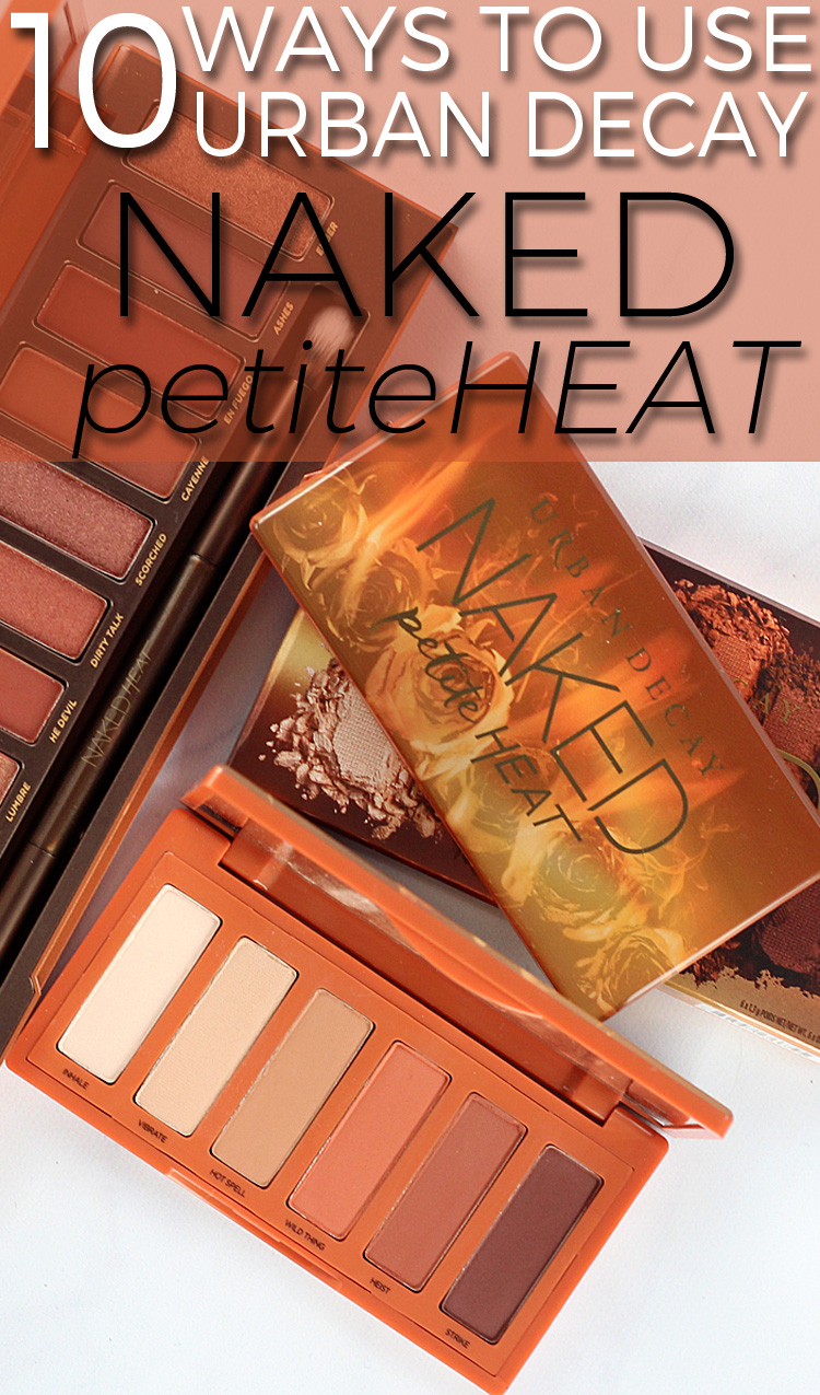10 Ways to Use the UD Petite Naked Heat Palette