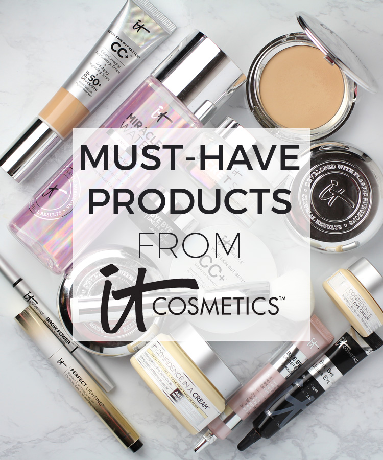 Favorite IT Cosmetics' Products and Must Haves
