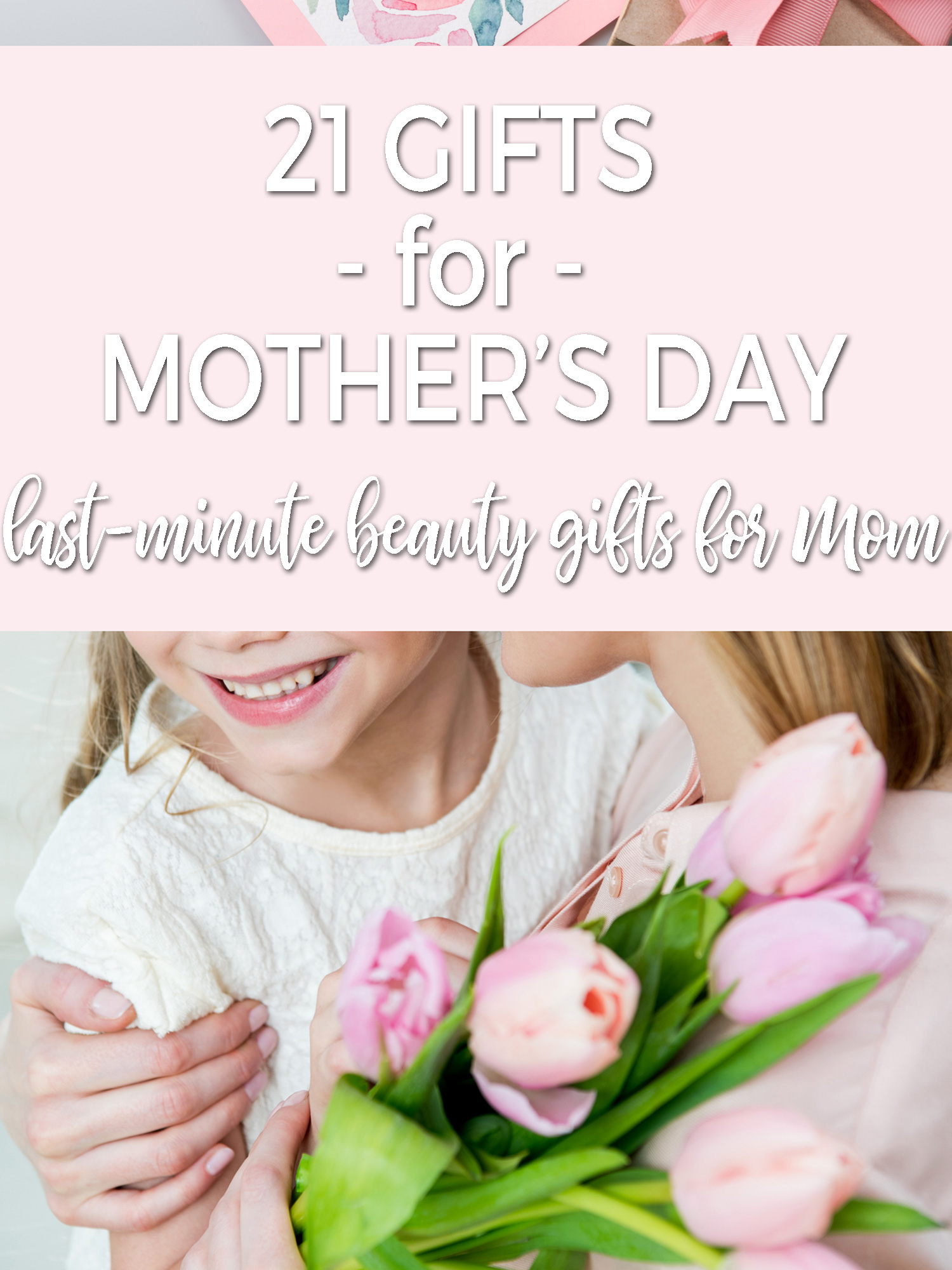 21 Gifts for Mother's Day
