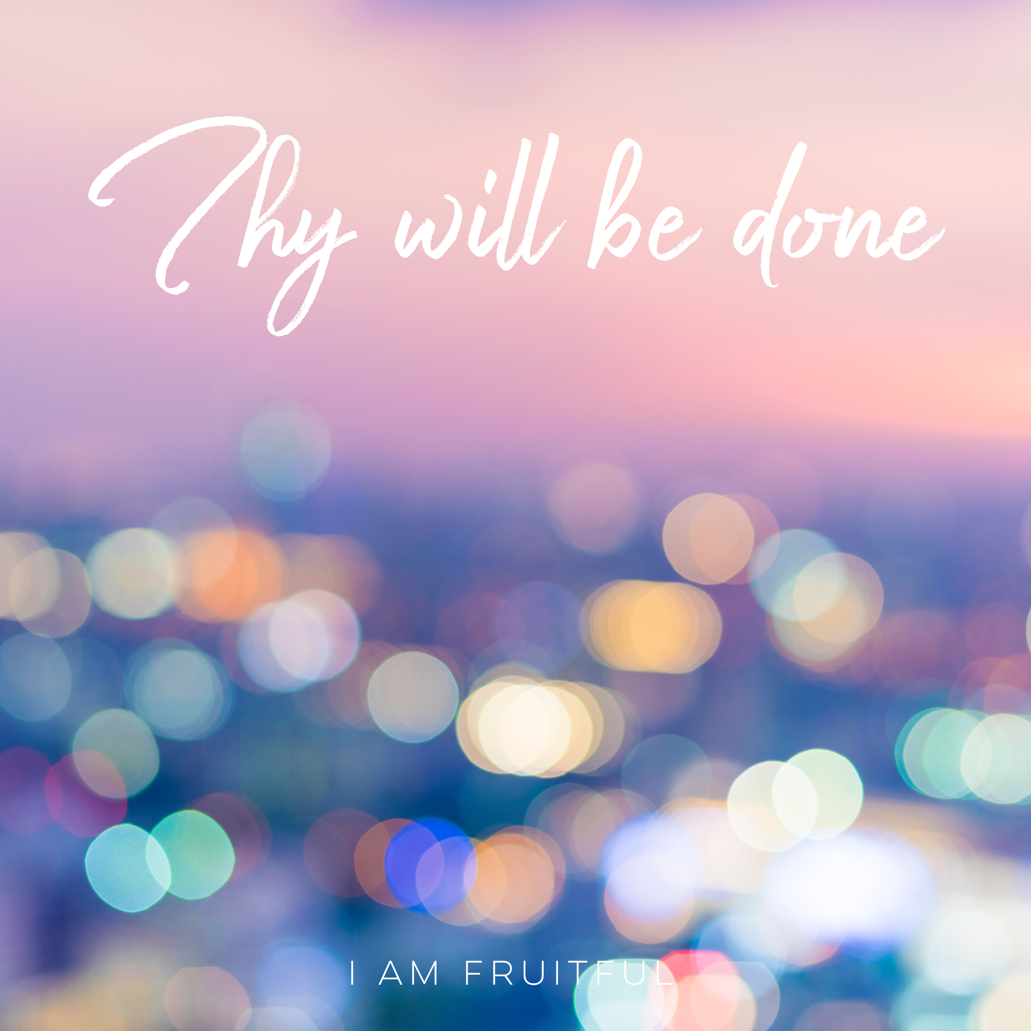 Thy Will Be Done by Megan Wurzelbacher