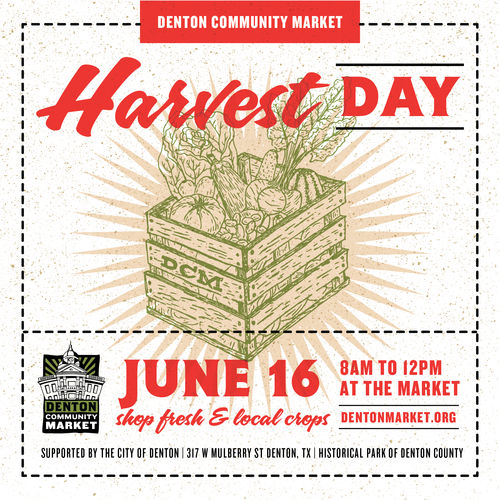 """a flier that reads """"harvest day june 16 8am to 12pm at the market"""" with a design logo of a box of veggies and a denton community market logo."""