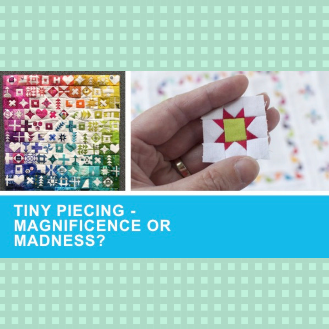 Tiny Piecing - A FREE Workshop led by Nicole Kaplan