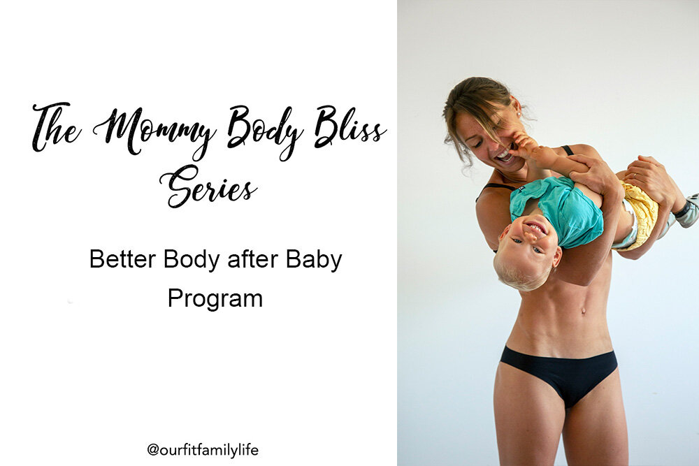 Better Body after Baby program - ourfitfamilylife