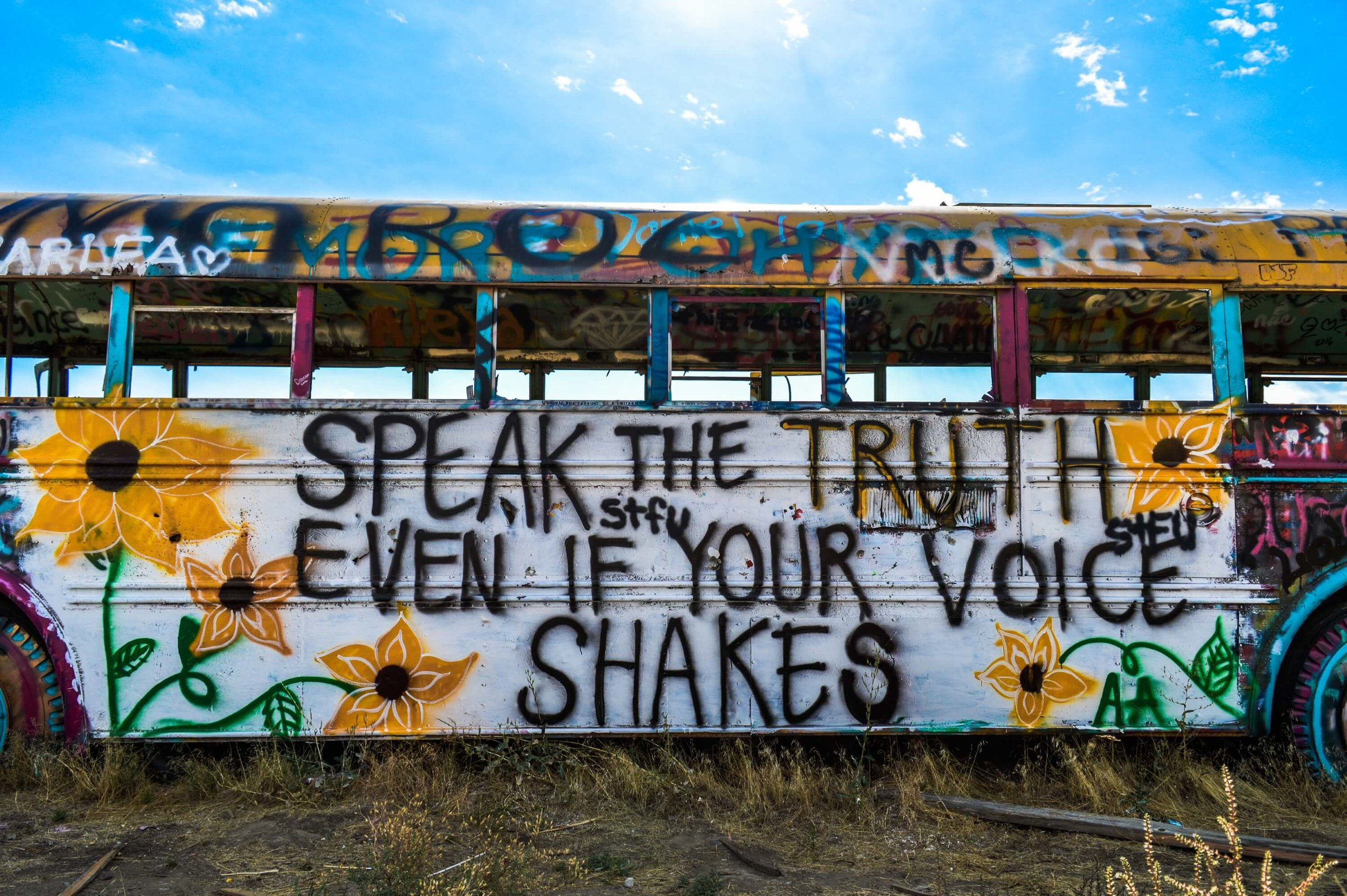 Speak the truth, even if your voice shakes