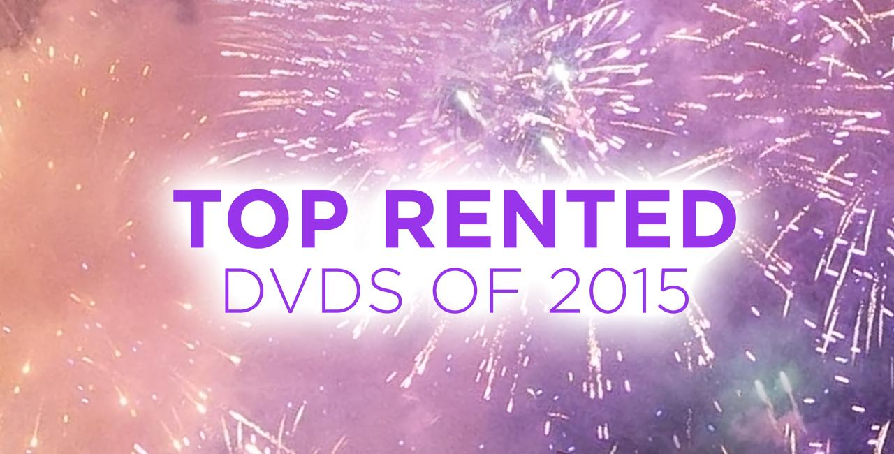 Top Rented DVDs of 2015
