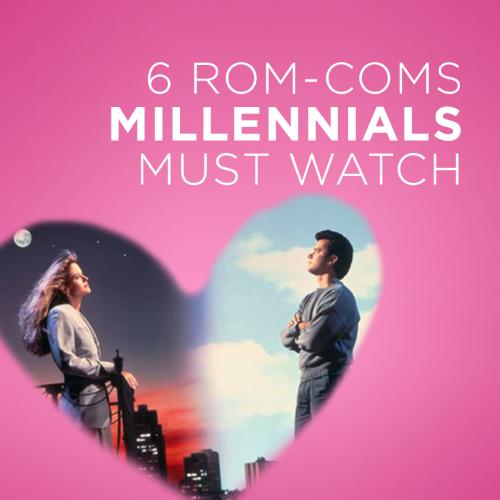 Rom-Coms Millennials Must Watch