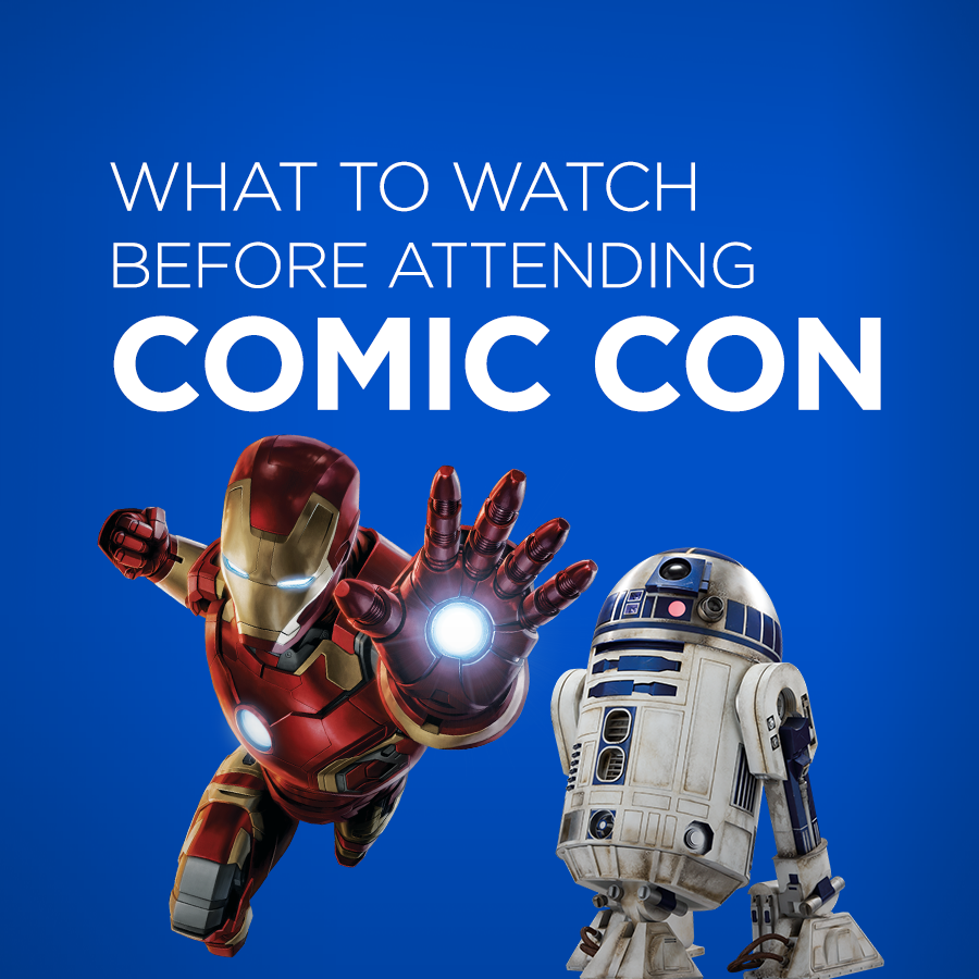 What to Watch Before Comic Con
