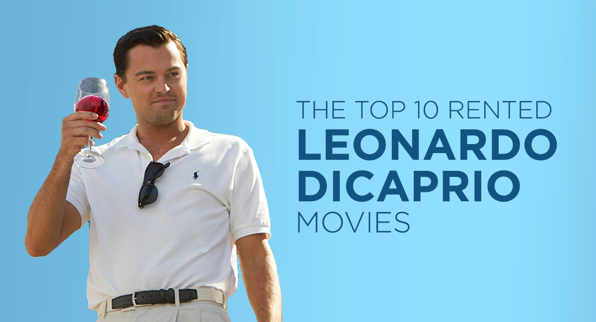 Top 10 Most Popular Leonardo DiCaprio Movies