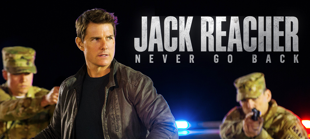Jack-Reacher-Never-Go-Back-for-Blog.png