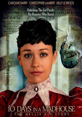 10 Days in a Madhouse: The Nellie Bly Story