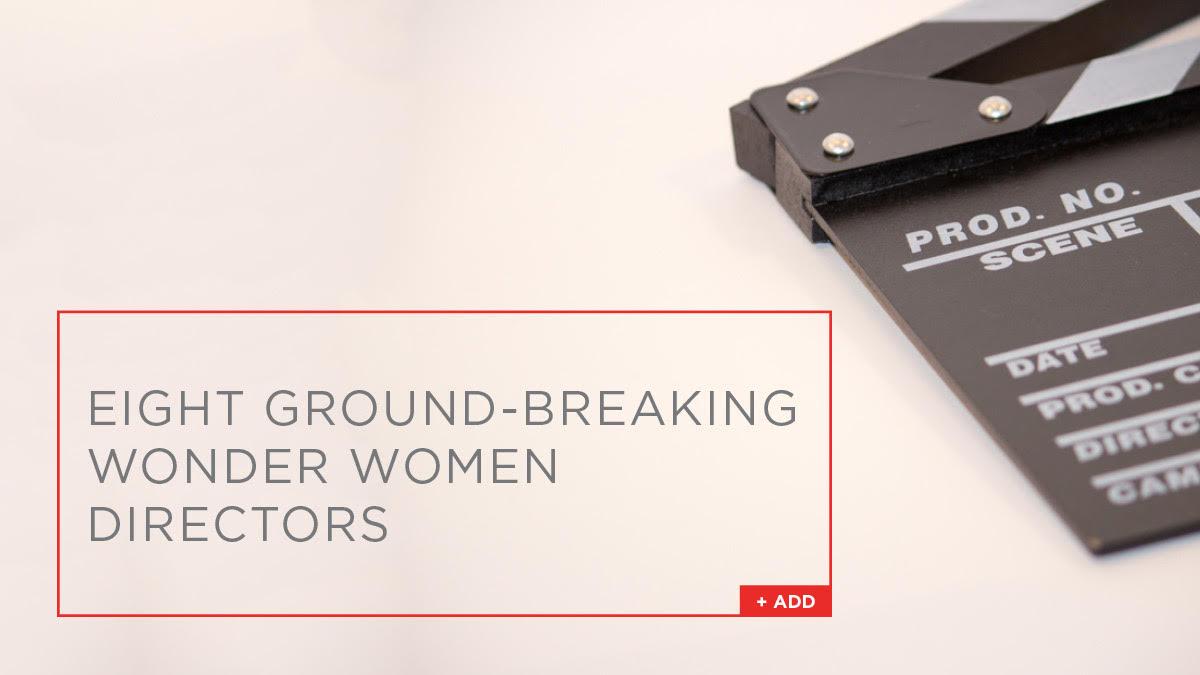 Ground-Breaking Women Directors