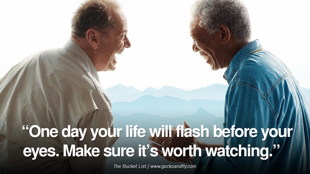 the-bucket-list-one-day-life-flash-morgan-freeman-quote-movie1.jpg