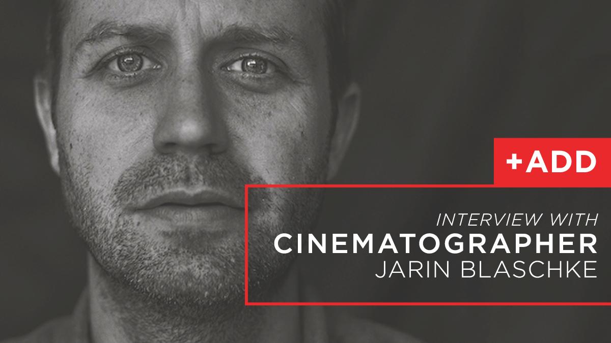 Interview-Cinematographer-Jarin-Blaschke.png