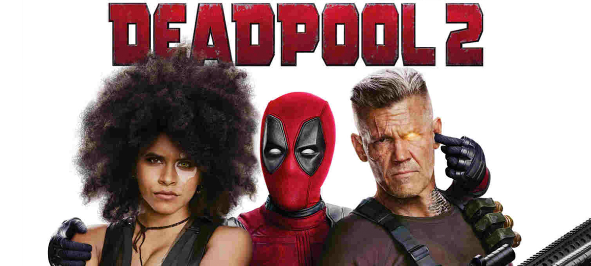 Deadpool 2 for Blog.jpg