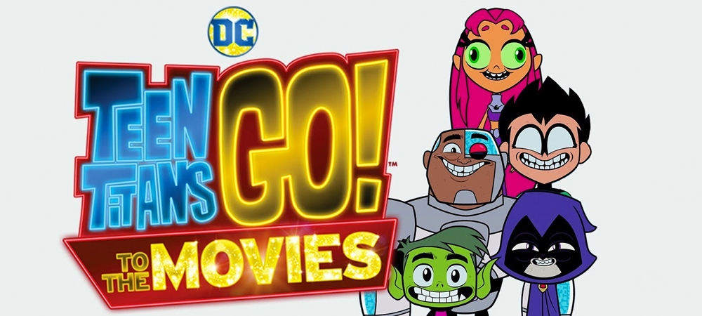 Teen Titans Go to the Movies for Blog.jpg