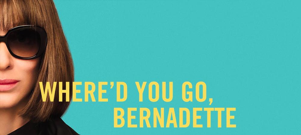 Where'd-You-Go,-Bernadette-for-Blog.png