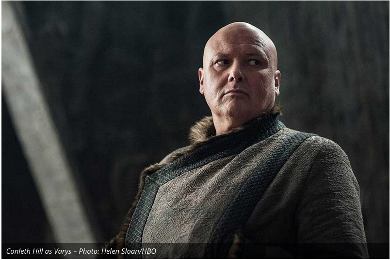 Varys, well who knows what he is up to...