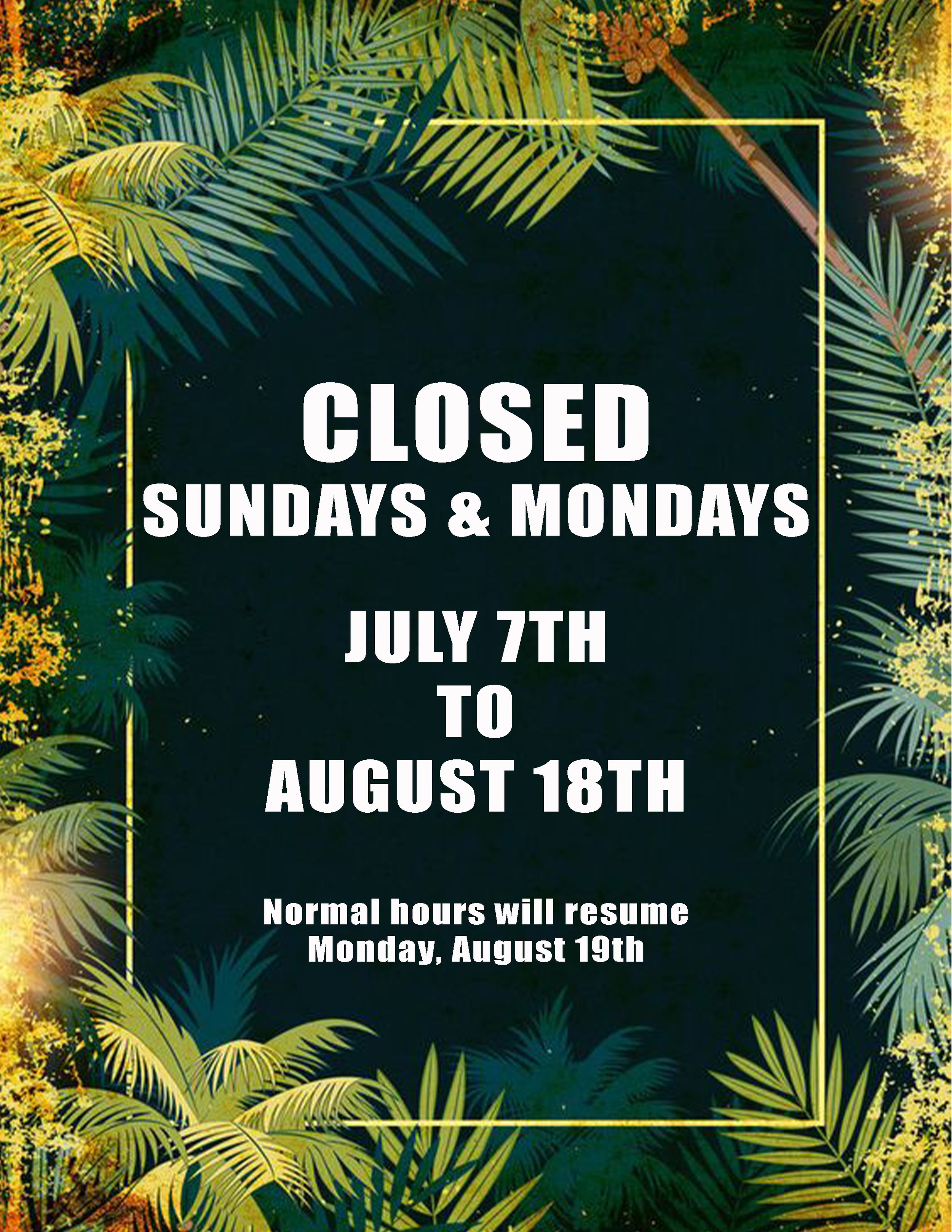 CLOSED - We will be closed Sundays & Mondays during this time to give our stylists a relaxing summer. All stylists (excluding Julio & Christine) will be working Tuesday thru Saturday.