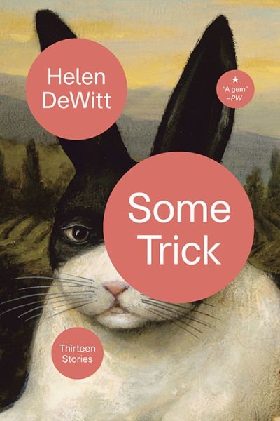 Some Trick, Helen DeWitt