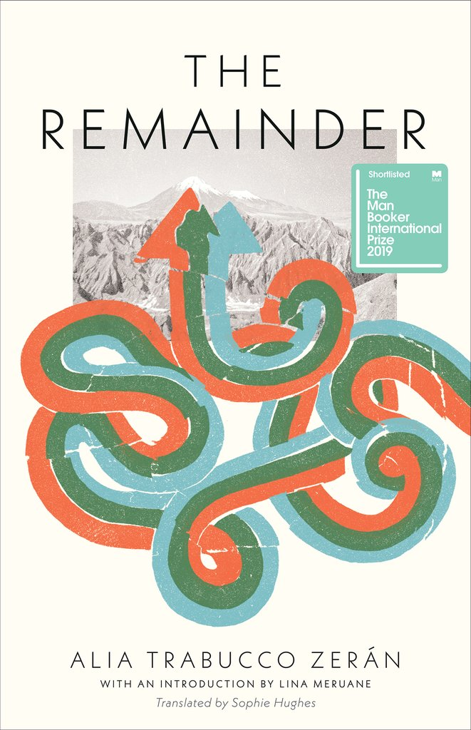 The Remainder by Alia Trabucco Zerán, translated by Sophie Hughes.jpg