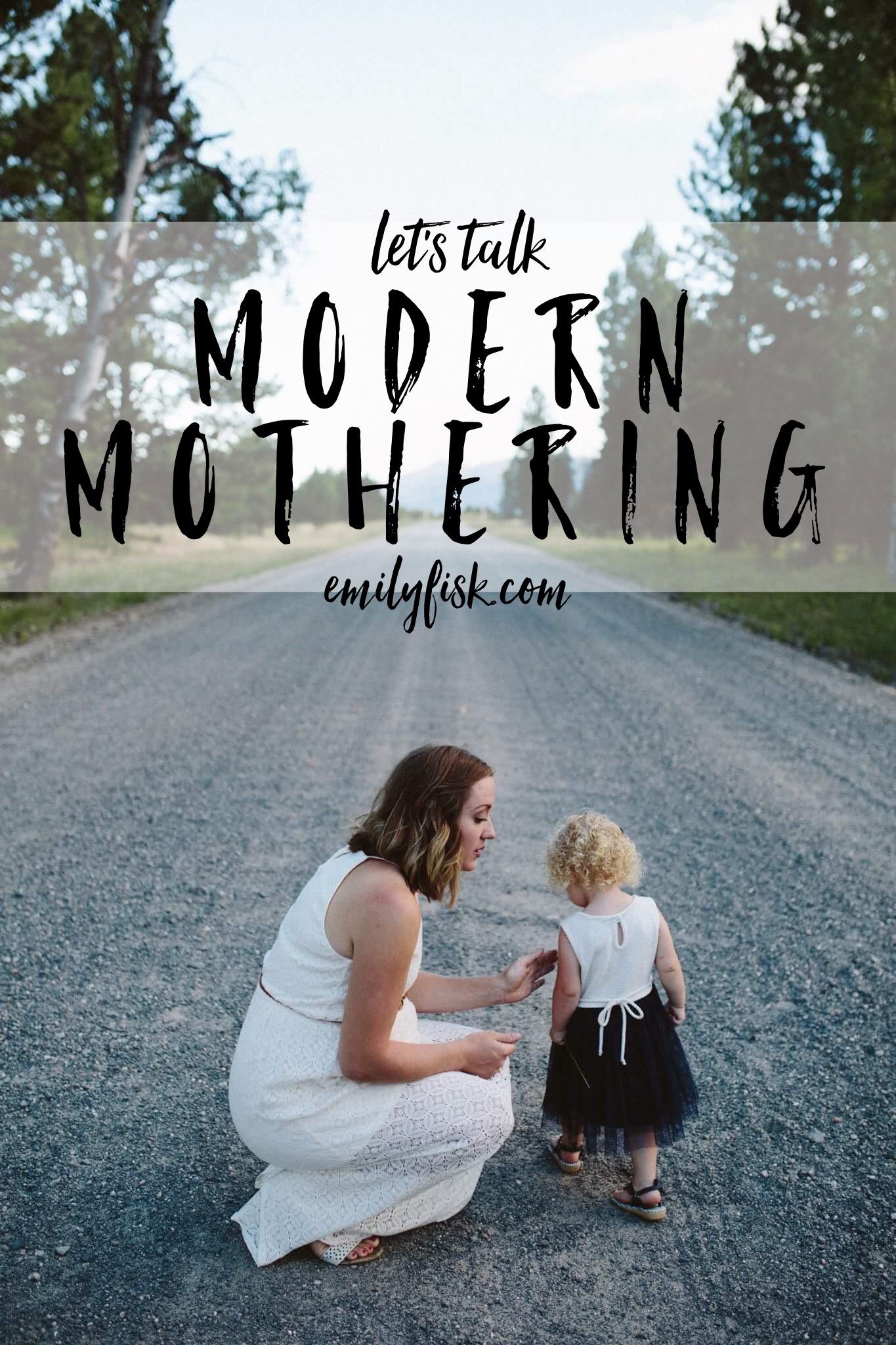 Let's Talk Modern Mothering: a series on emilyfisk.com