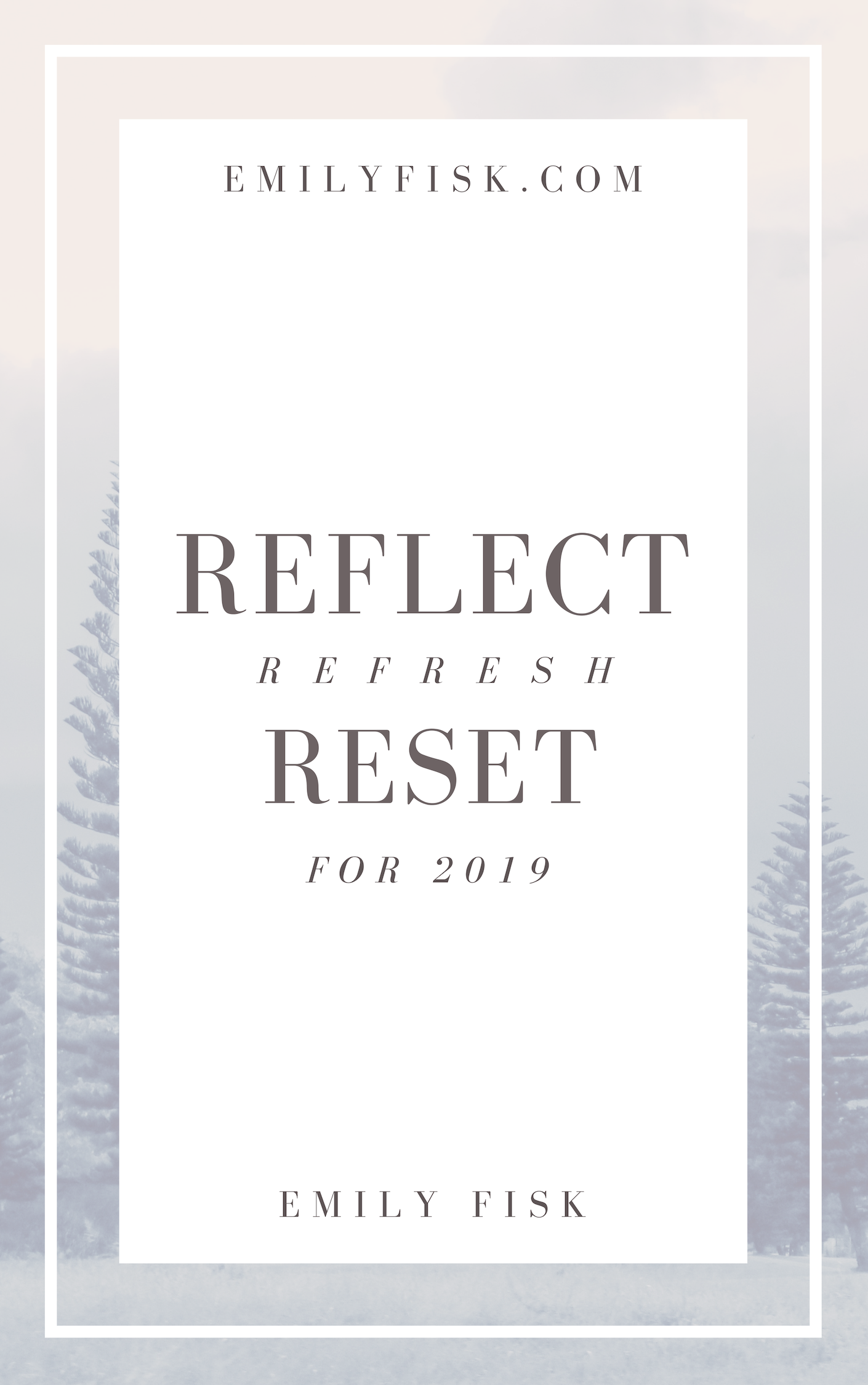 Reflect on 2018, reset your intentions and goals to take care of yourself, and refresh for the New Year. A free resource from emilyfisk.com.