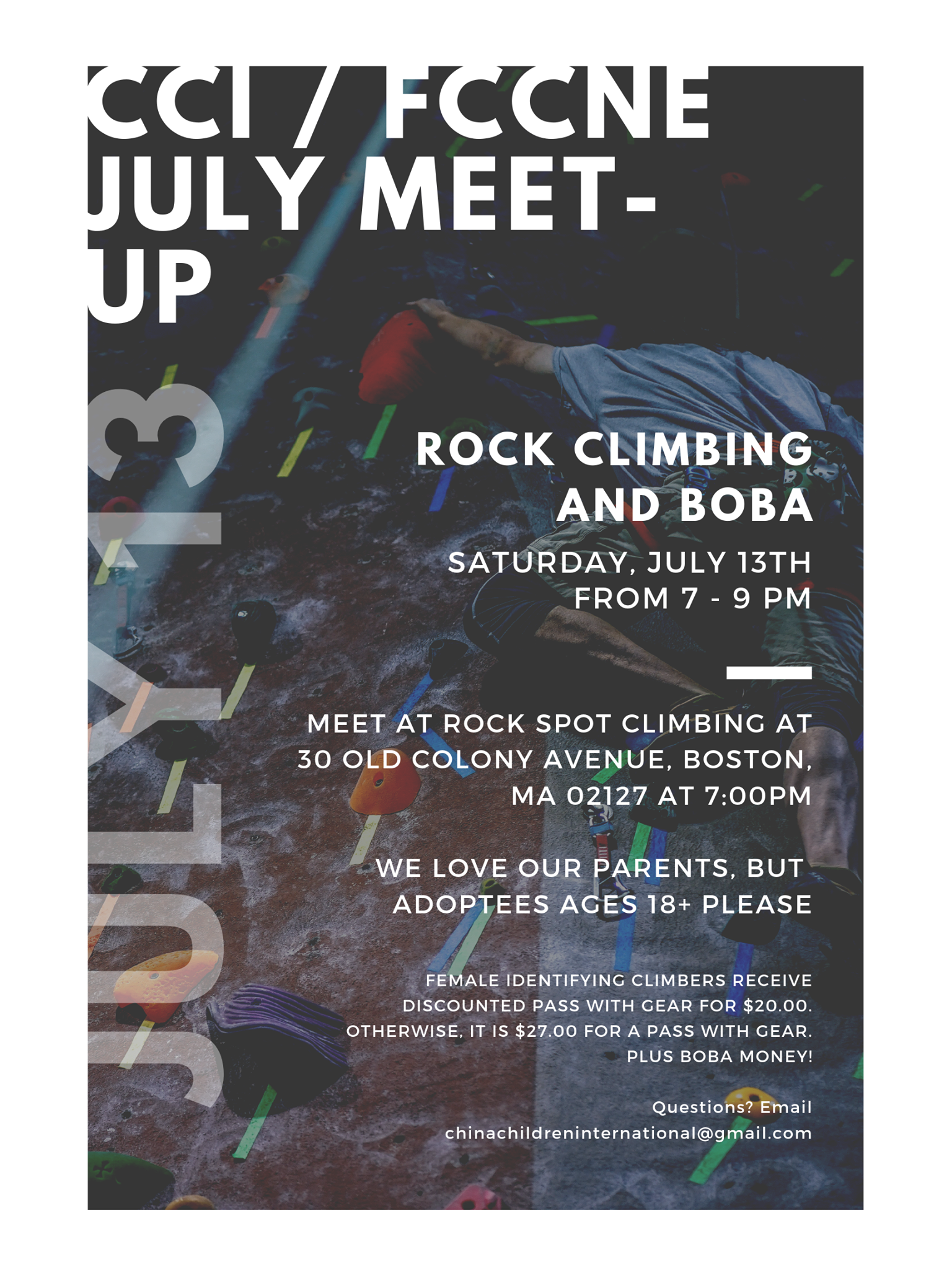 July 2019 Meet-up is here! - Hi everyone, the July meetup is here! We will be going rock climbing together at Rock Spot Climbing in South Boston, and will get boba together afterwards in Chinatown!**A note about climbing gear**Who: Chinese adoptees over the age of 18. We love our parents, but Chinese adoptees only, please. What: Rock climbing and boba afterwardsWhen: Saturday, July 13 from 7pm-9pmWhere: Meet at Rock Spot Climbing South Boston, 30 Old Colony Ave, Boston, MA 02127How: Take an outbound Red Line Ashmont or Braintree train to Broadway, then walk about 5 minutes from the station to the climbing gym.
