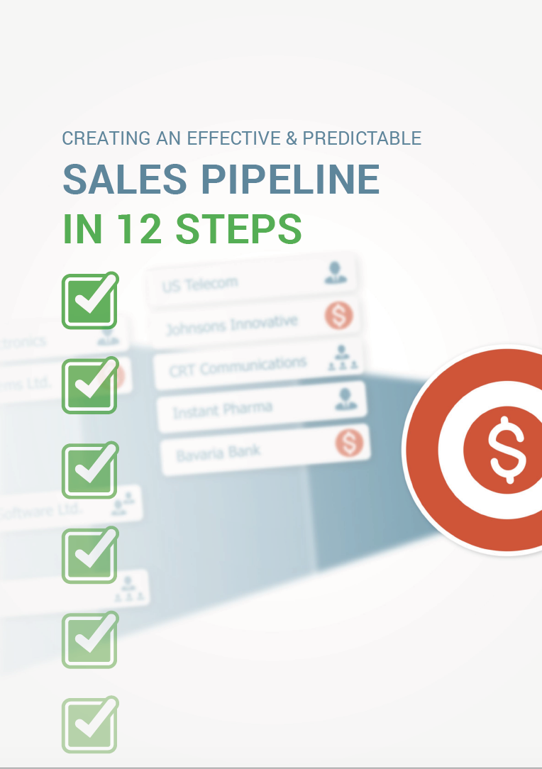 Free e-Book - Do you have a great sales pipeline process? Download a copy of our Creating an Effective and Predictable Sales Pipeline in 12 Stepse-book to find out.